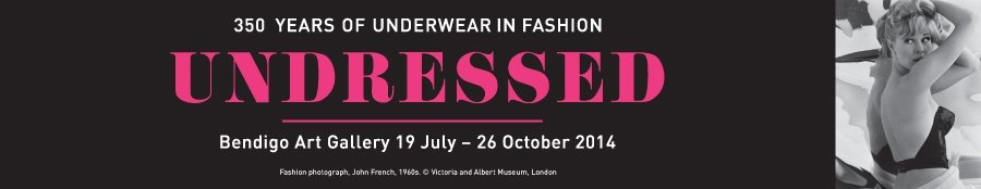 Undressed: 350 years of fashion in underwear - Undressed exhibition