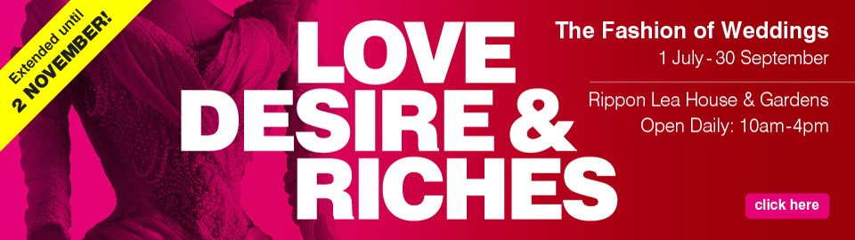 love, desire and riches exhibition